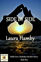 Side by Side (Gable Cove: Gladiolus Garden House Book 1) (English Edition)