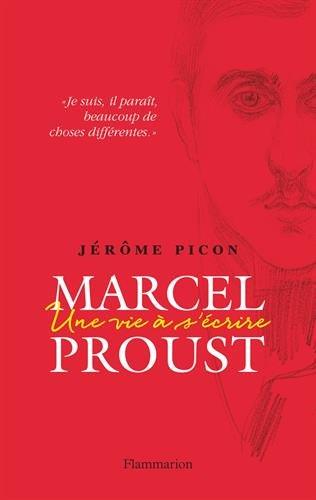Marcel Proust : Une vie  s'crire