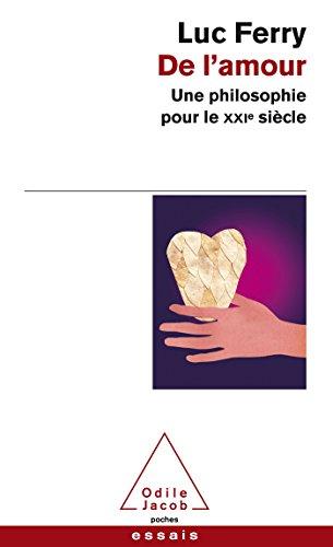 De L'amour: Une Philosophie Pour Le Xxie Siecle