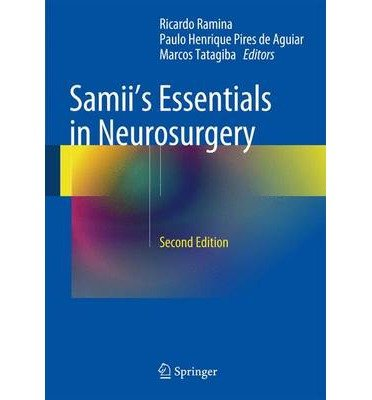 [(Samii's Essentials in Neurosurgery 2014)] [ Edited by Ricardo Ramina, Edited by Marcos Tatagiba ] [September, 2014]