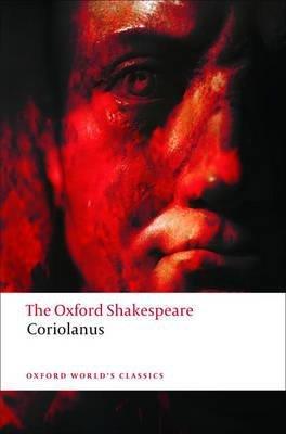 Oxford Shakespeare: The Tragedy of Coriolanus