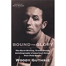 [(Woody Guthrie: Bound for Glory )] [Author: Woody Guthrie] [Feb-1995]