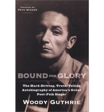 Guthrie Woody : Bound for Glory (Plume)