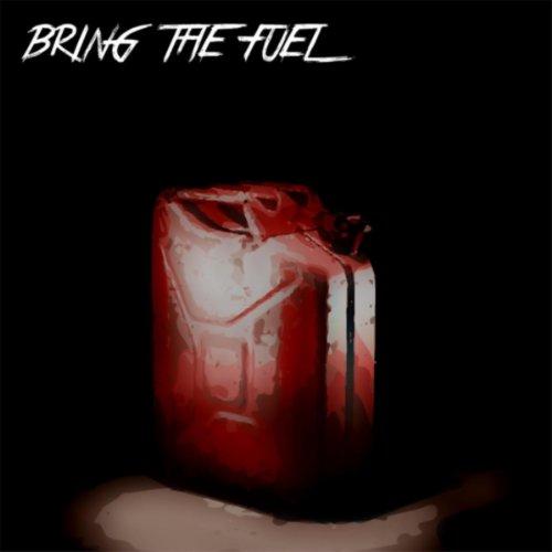 Bring the Fuel