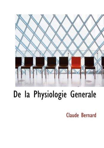De la Physiologie Générale
