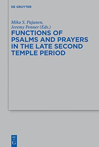 Functions of Psalms and Prayers in the Late Second Temple Period (Beihefte zur Zeitschrift für die alttestamentliche Wissenschaft Book 486) (English Edition)