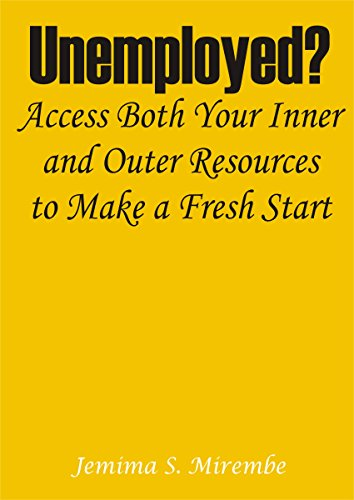 Unemployed? Access Both Your Inner and Outer Resources to Make a Fresh Start by [Mirembe, Jemima S]