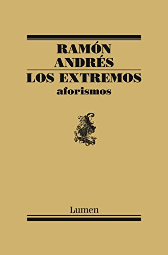 Los extremos : aforismos por Ramón Andrés González