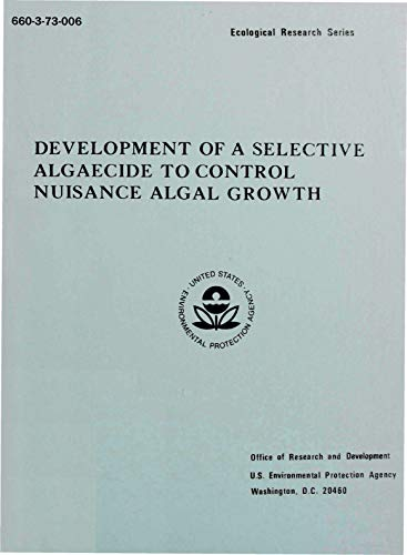 Development of a Selective Algaecide to Control Nuisance Algal Growth (English Edition)