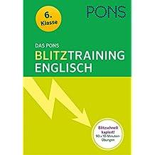 Das PONS Blitztraining Englisch  6. Klasse: Blitzschnell kapiert - 10 Minuten-Übungsblock