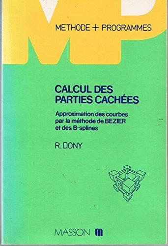 Calcul des parties cachées : Approximation des courbes par la méthode de Bézier des B-Splines (Méthode plus Programmes)