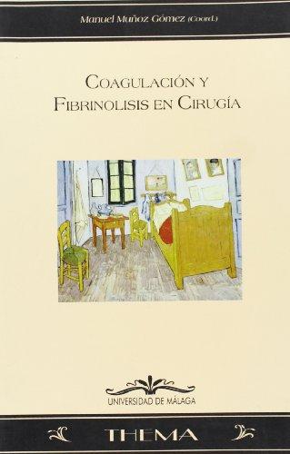 Coagulación y fibrinolisis en cirugía (Thema) por Antonio Alonso Ortiz