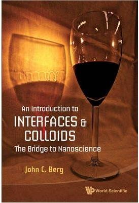 [(An Introduction to Interfaces and Colloids : The Bridge to Nanoscience)] [By (author) John C. Berg] published on (April, 2010)
