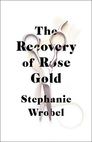 The Recovery of Rose Gold by [Wrobel, Stephanie]