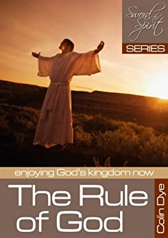 The Rule of God (Sword of the Spirit Book 3) by [Dye, Colin ]