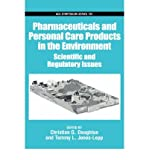 [(Pharmaceuticals and Personal Care Products in the Environment: Scientific and Regulatory Issues)] [Author: Christian G. Daughton] published on (August, 2001)