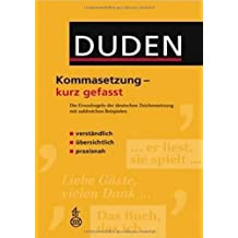 Duden - Kommasetzung - kurz gefasst: Die Grundregeln der deutschen Zeichensetzung mit zahlreichen Beispielen
