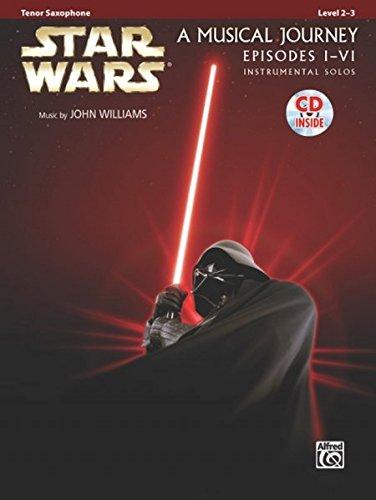 Star Wars® Instrumental Solos (Movies I-VI) für Tenor Sax (Buch & CD) (Pop Instrumental Solo) (Star Wars-saxophon)
