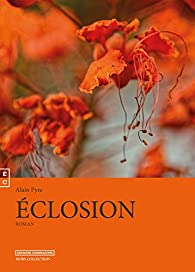 Eclosion par Alain Pyre