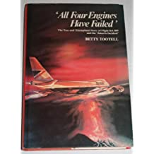 All Four Engines Have Failed: True and Triumphant Story of Flight BA 009 and the Jakarta Incident