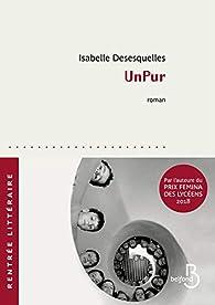 Critique de UnPur - Isabelle Desesquelles par QPerissinotto