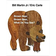 [(Brown Bear, Brown Bear, What Do You See?)] [Author: Bill Martin , Eric Carle] published on (January, 1997)