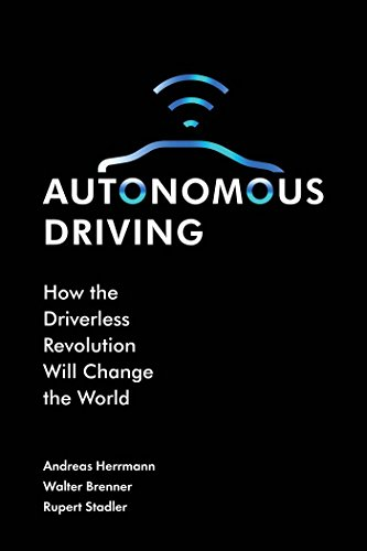 Autonomous Driving: How the Driverless Revolution will Change the World (English Edition) - Finance Automotive
