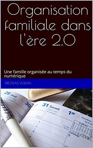 Couverture du livre Organisation familiale dans l'ère 2.0: Une famille organisée au temps du numérique