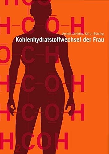 Kohlenhydratstoffwechsel im Leben der Frau (Medizin)