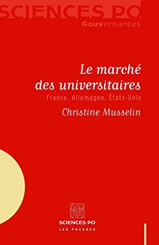 Livre gratuits Le marché des universitaires: France, Allemagne, Etats-Unis pdf, epub ebook
