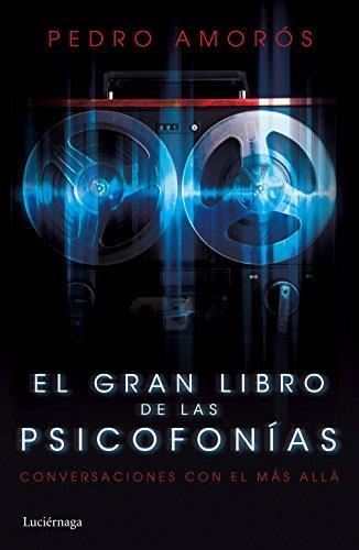 El gran libro de las psicofonías: Conversaciones con el Más Allá (PRACTICA)
