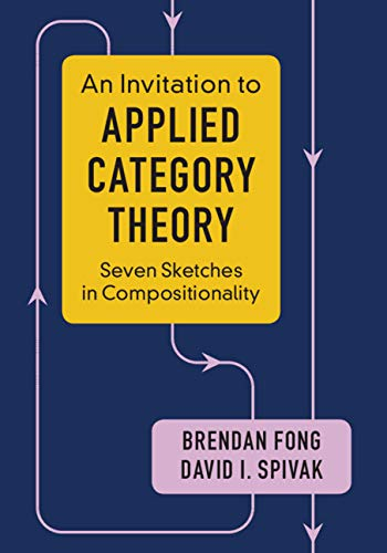 An Invitation to Applied Category Theory: Seven Sketches in Compositionality (English Edition)