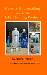 Creative Homemaking Guide to DIY Cleaning Products (English Edition)