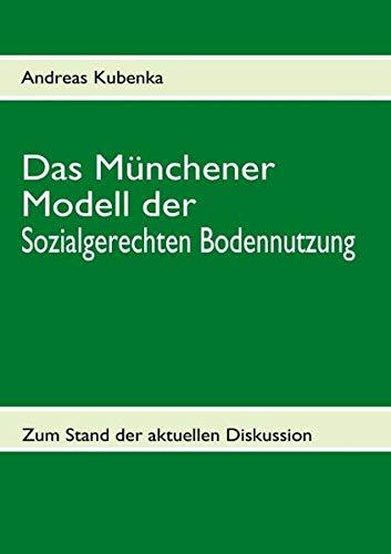 Das Münchener Modell der Sozialgerechten Bodennutzung: Zum Stand der aktuellen Diskussion