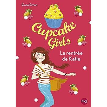 Cupcake Girls - tome 01 : La rentrée de Katie (1)
