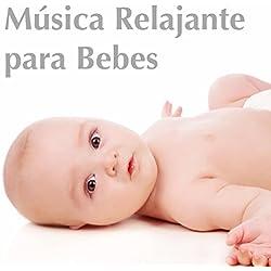 Música Relajante para Bebes: Musicoterapia para Infantes, Canciones para Calmar los Niños y Dormir Bien