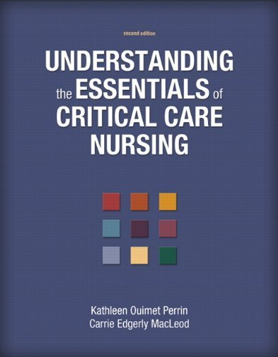 Understanding the Essentials of Critical Care Nursing (2nd Edition) by Perrin, Kathleen Ouimet, MacLeod, Carrie Edgerly (2012) Paperback