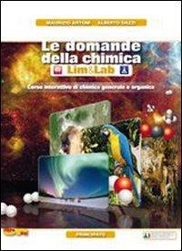 Le domande della chimica. Con quaderno di laboratorioLIM. le Scuole superiori. Con DVD-ROM. Con espansione online. Con libro