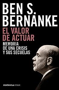 El valor de actuar par Ben S. Bernanke