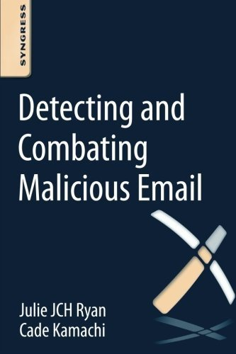2376b2f9d1e Detecting and Combating Malicious Email by Julie JCH Ryan (2014-10-10)