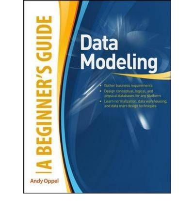 [(Data Modeling: A Beginner's Guide )] [Author: Andy Oppel] [Mar-2010]