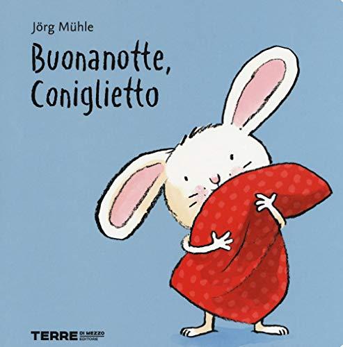 Buonanotte, Coniglietto. Ediz. a colori (Acchiappastorie) por Jörg Mühle