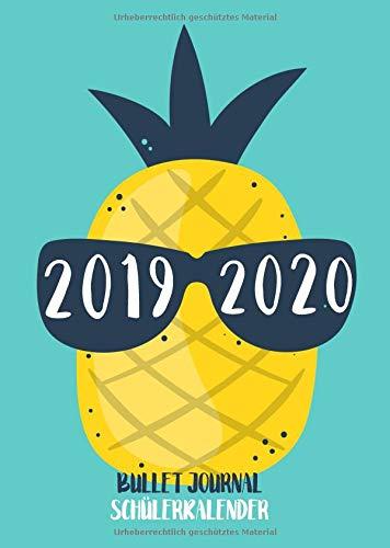 Bullet Journal Schülerkalender 2019/2020: Punktraster Schulplaner 1 Woche auf 2 Seiten mit coolem Ananas-Motiv (Dot-Grid Planer für die Schule, Band 1) Hip Dot