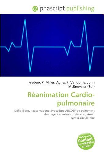 Réanimation Cardio-pulmonaire: Défibrillateur automatique, Procédure ABCDEF de traitement des urgences extrahospitalières, Arrêt  cardio-circulatoire