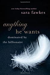 Anything He Wants by Sara Fawkes (2013) Paperback