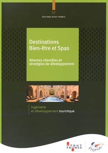 Destinations bien-être et spas - Attentes clientèles et stratégies de développement par Atout France
