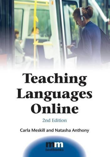 Teaching Languages Online (MM Textbooks) por Carla Meskill