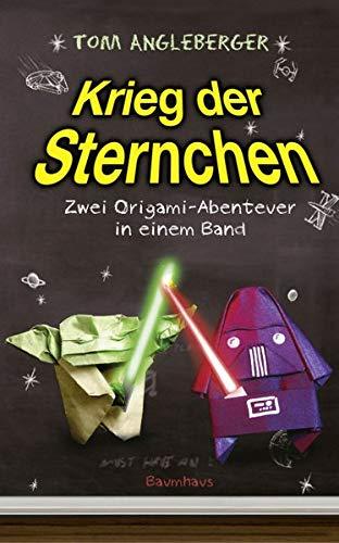 Krieg der Sternchen - Zwei Origami-Abenteuer in einem Band: Zwei Origami-Abenteuer in einem Band. Yoda ich bin! Alles ich weiß!/Darth Paper schlägt zurück -