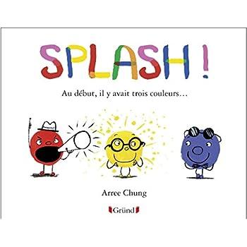 Splash ! Au début, il y avait trois couleurs...