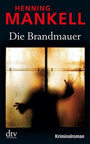Buchseite und Rezensionen zu 'Die Brandmauer: Kurt Wallanders 8. Fall' von Henning Mankell